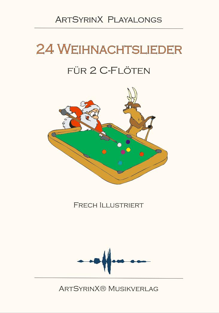 24 Weihnachtslieder für 2 C-Flöten - ARTSYRINX MUSIKVERLAG
